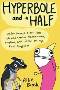 Allie Brosh's Hyperbole and a Half book cover